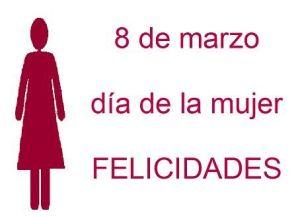 8 de marzo, día de la mujer. Felicidades