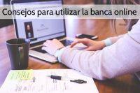 Consejos para utilizar la banca online
