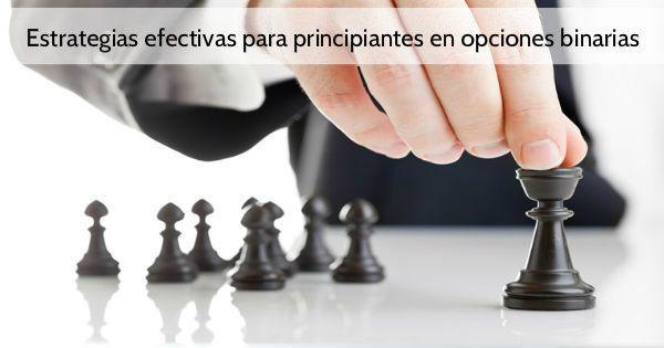 Estrategias efectivas para principiantes en opciones binarias