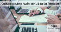 Cuando conviene hablar con un asesor financiero