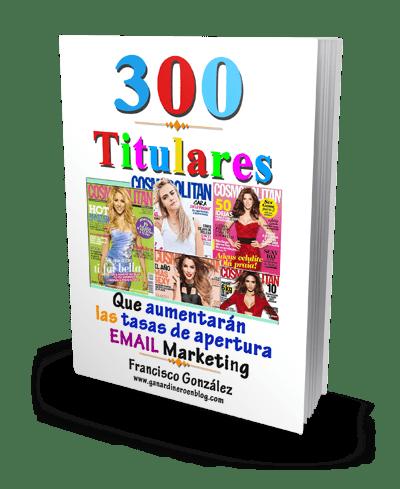 300 titulares que aumentan tus aperturas reporte