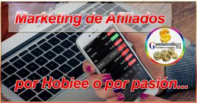 Marketing de afiliados para novatos por hobbie o pasión + Reporte Gratis
