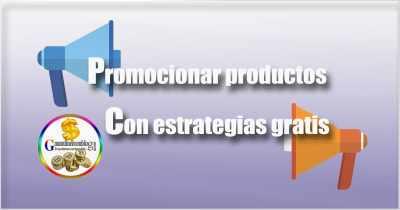 Como promocionar GRATIS un producto de afiliado