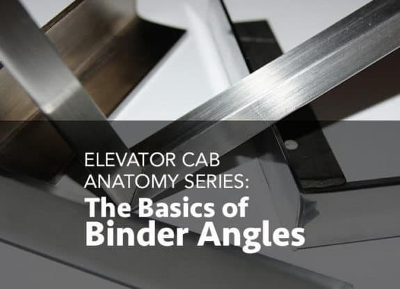 Do You Know What Binder Angles Are and What Kind Are Appropriate for Your Elevator Wall Panels?