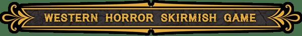 Western Horror Skirmish Game