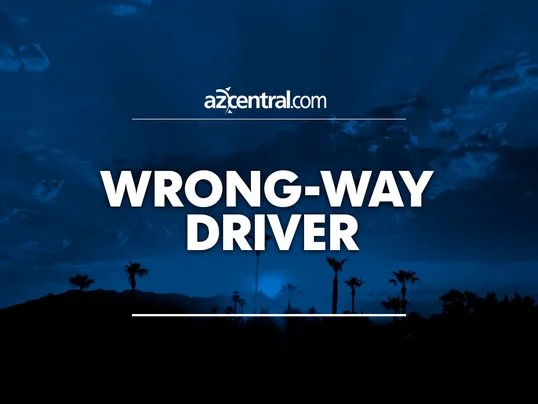 azcentral placeholder Wrong-way driver