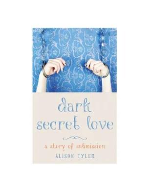 Alison Tyler: Behind the scenes on Dark Secret Love
