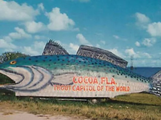 "Cocoa once touted it was the ""trout capitol of the world."" Their spelling, not ours."
