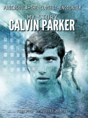 Calvin Parker's new book is the first full public account he's given of his claim that he and a friend were abducted by aliens while fishing on the Pascagoula River in 1973.