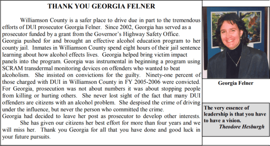 "In its March 2007 issue of ""DUI News,"" the Tennessee District Attorneys General Conference thanked Felner for her work as a DUI prosecutor in Williamson County."