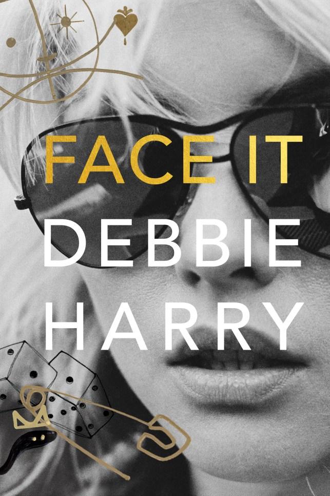 Sex, drugs and rock 'n' roll: Debbie Harry tells all in Blondie memoir 'Face It'