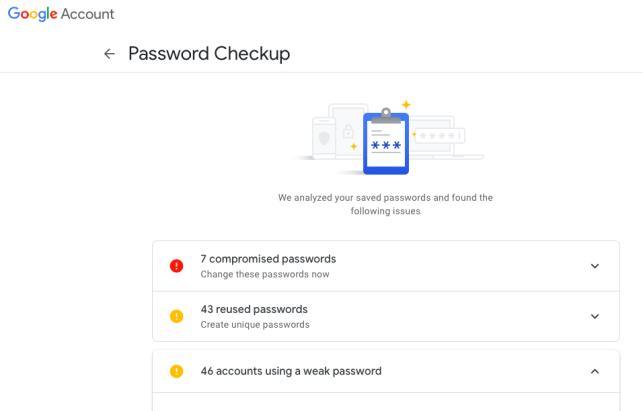 Google will warn you when your passwords are too simple to guess and used too often
