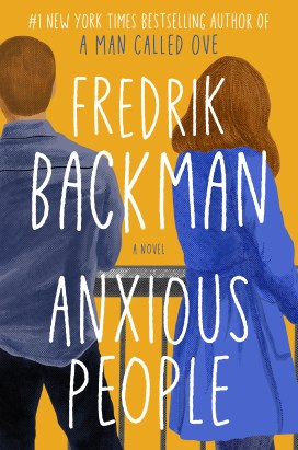 Review: Compassion wins the day in Fredrik Backman's 'Anxious People'