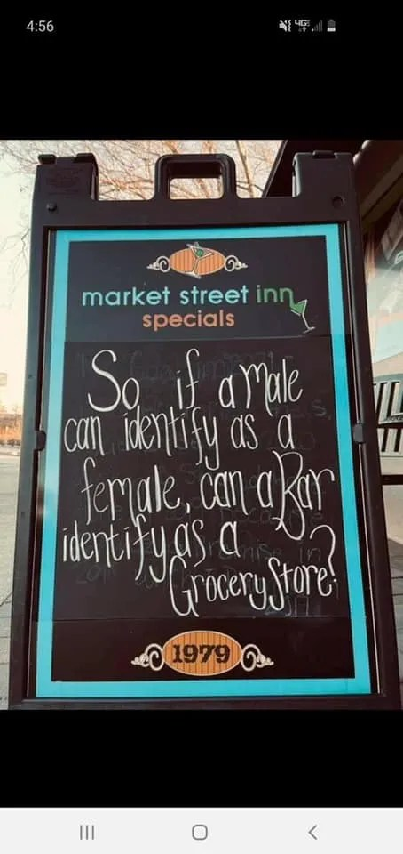 So if a male can identify as a female, can a bar identify as a grocery store?""