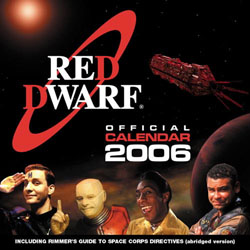 The front of the Red Dwarf 2006 calendar. RUBBISH RE-MASTERED SHIP WAH. But I'm hiding that in this alt text because people are SICK of reading about it.