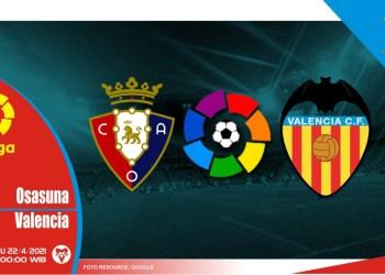 Prediksi Liga Spanyol: Osasuna vs Valencia – 22 April 2021