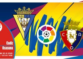 Prediksi Cadiz vs Osasuna - Liga Spanyol 30 Agustus 2021