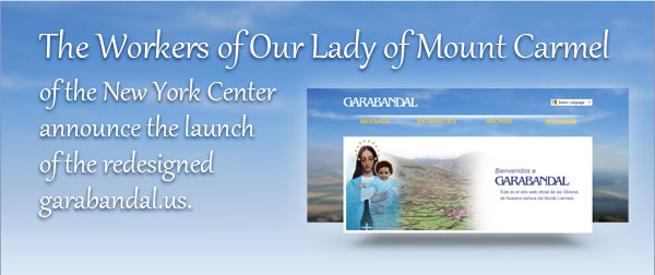 The Workers of Our Lady of Mount Carmel of the New York Center announce the launch of the redesigned garabandal.us.