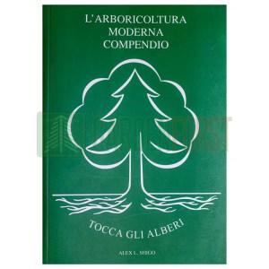 L'ARBORICOLTURA MODERNA - ALEX SHIGO
