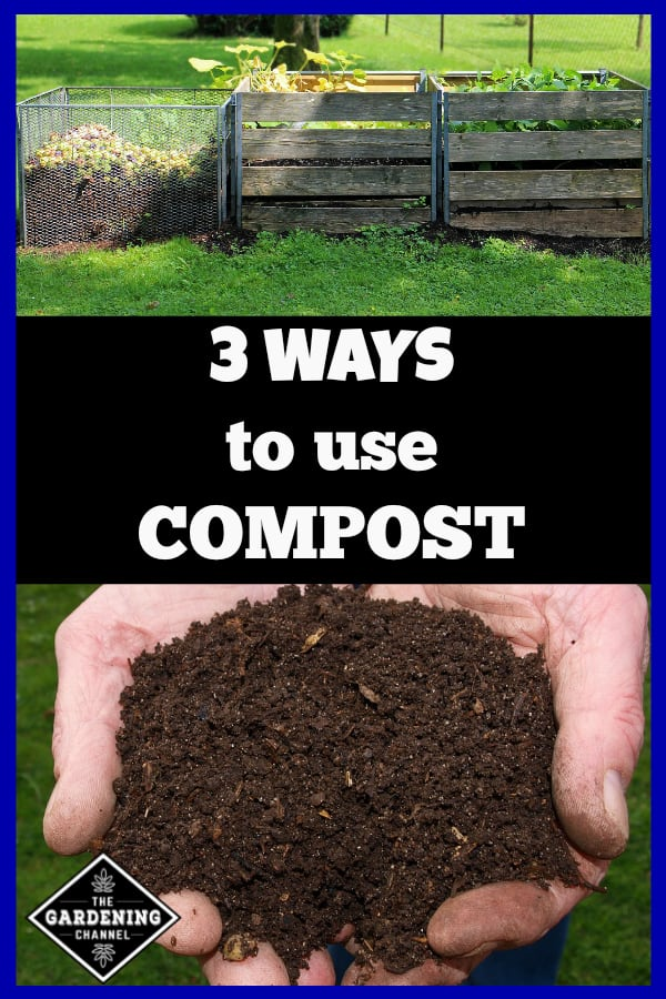 three compost bins and handful of finished compost with text overlay three ways to use compost