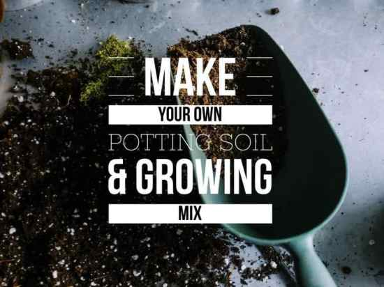 How to Make Potting Soil and Growing Mix