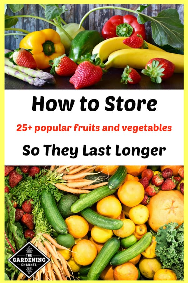 closeup of fruits and vegetables and picture of fruit and vegetable box with text overlay how to store 25 plus fruits and vegetables so they last longer