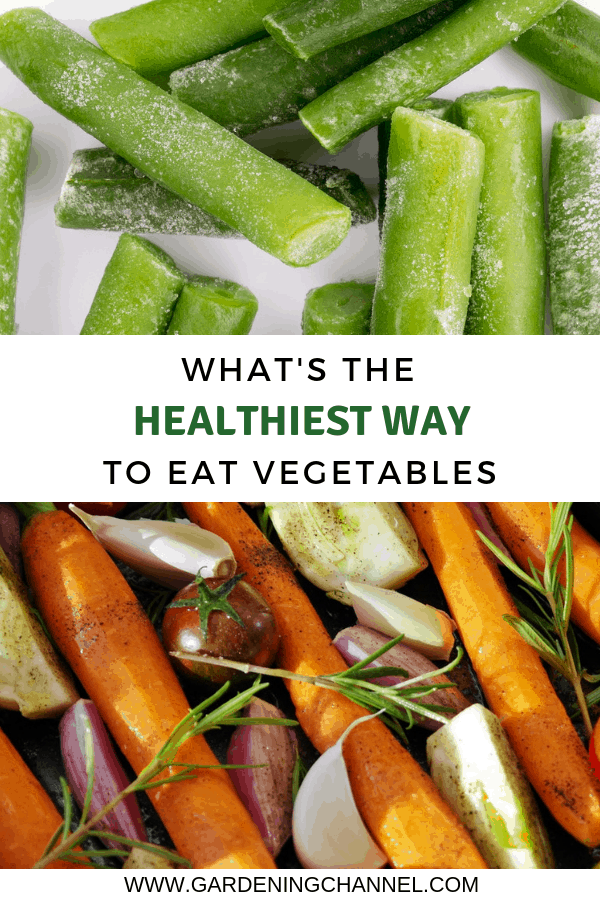 frozen vegetables and fresh roasted vegetables with text overlay whats the healthiest way to eat vegetables