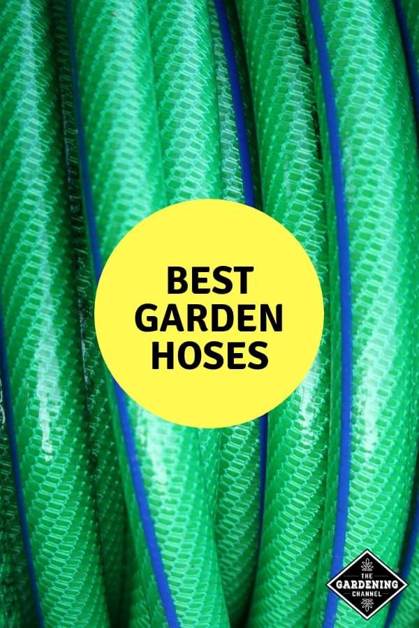 garden hose close up with text overlay best garden hoses