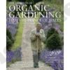 The Elements of Organic Gardening ( HRH The Prince of Wales)