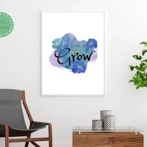 Take time to grow, inspirational saying, printable. mockup #inspirationalsaying #quote #meme #mantra #printable #decorativewallart