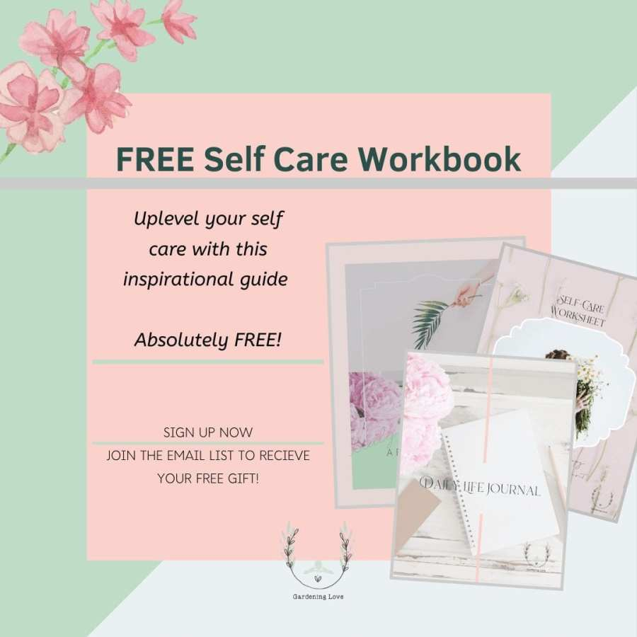 Subscribe to the Gardening Love newsletter and receive a Free self care workbook - Gardening Love