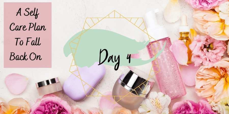 day 4 self-care routine toolkit ideas