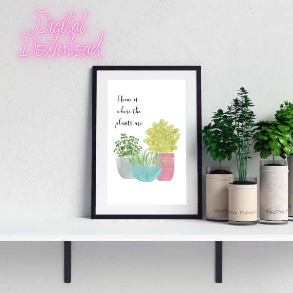 Home Is Where The Plants Are Printable Wall Art