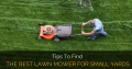 5 Tips To Find The Best Lawn Mower For Small Yards