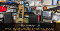 Tips to Help you Pack Your Garden Shed and Tools