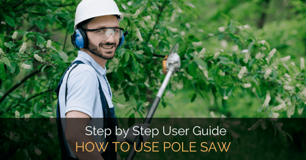 how-to-use-pole-saw