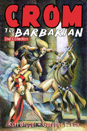 Crom the barbarian second Collected gardner f fox sword and sorcery comic book kurt brugel
