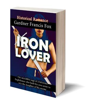 iron lover historical romance gardner f fox ebook paperback novel kurt brugel kindle gardner francis fox men's adventure library