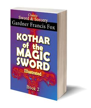 kothar of the magic sword gardner f fox ebook paperback novel kurt brugel kindle gardner francis fox men's adventure library