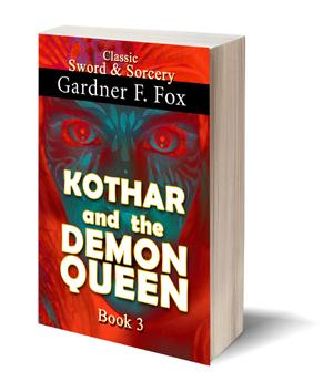kothar and the demon queen gardner f fox ebook paperback novel kurt brugel kindle gardner francis fox men's adventure library sword and sorcery