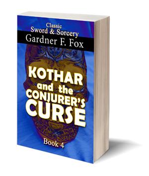 kothar and the conjurer's curse sword and sorcery gardner f fox ebook paperback novel kurt brugel kindle gardner francis fox men's adventure library