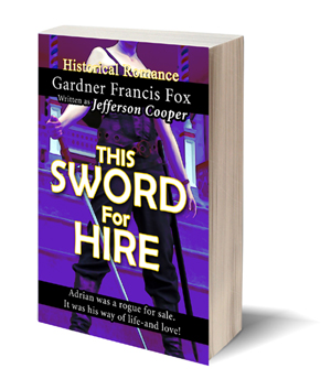 this sword for hire jefferson cooper gardner f fox ebook pulp paperback novel kurt brugel kindle gardner francis fox men's adventure library historical romance sword and sorcery erotica sleaze