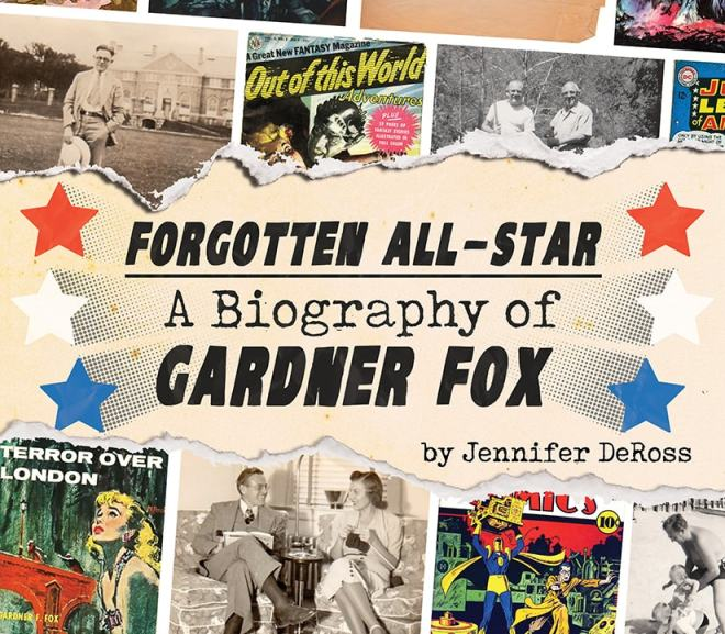 Book Review of Forgotten All-Star: A Biography of Gardner Fox by Jennifer DeRoss