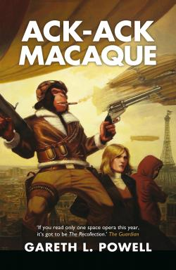 Ack-Ack Macaque by Gareth L. Powell from Solaris Books