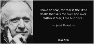 fear of death brings you closer to it