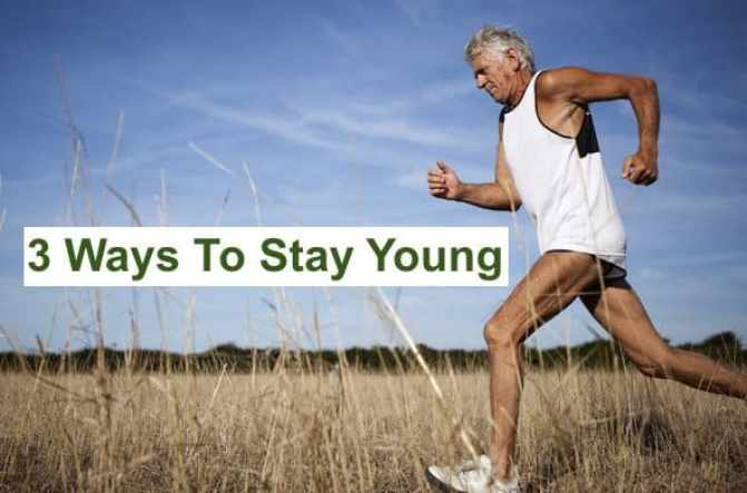 3 ways to stay young