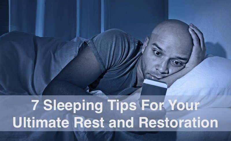 Do these 7 sleeping tips!