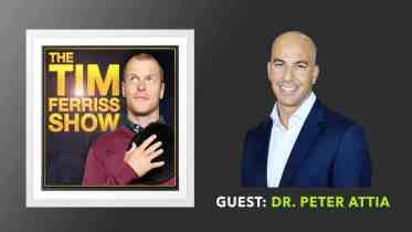 Tim ferriss interviews Dr. Peter Attia