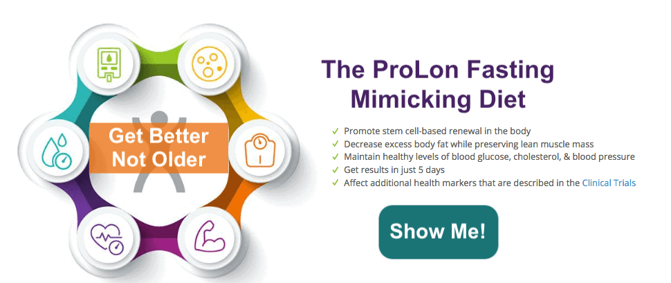 The ProLon Fasting Mimicking Diet - Get Better, Not Older