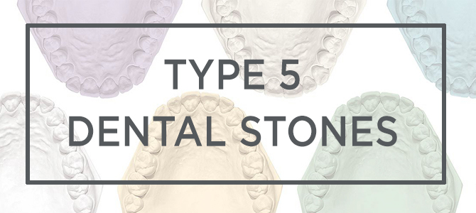 Type 5 Dental Stones